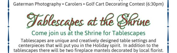 Christmas at the Shrine & Tablescapes – December 7